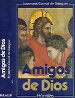 Amigo de Dios (Homilías). Josemaría Escrivá de Balaguer